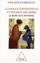 La fatigue émotionnelle et physique des mères.